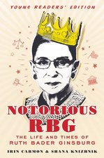 Notorious Rbg Young Readers' Edition: The Life and Times of Ruth Bader Ginsburg (Young Readers)