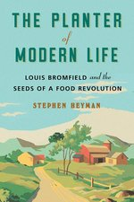 Planter of Modern Life: Louis Bromfield and the Seeds of a Food Revolution