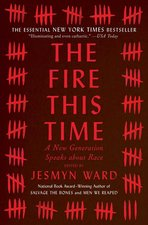 Fire This Time: A New Generation Speaks about Race