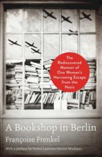Bookshop in Berlin: The Rediscovered Memoir of One Woman's Harrowing Escape from the Nazis
