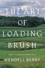 Art of Loading Brush: New Agrarian Writings