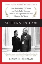 Sisters in Law: How Sandra Day O'Connor and Ruth Bader Ginsburg Went to the Supreme Court and Changed the World