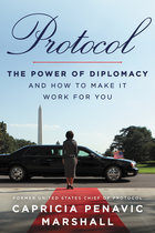 Protocol: The Power of Diplomacy and How to Make It Work for You