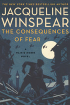 Consequences of Fear: A Maisie Dobbs Novel