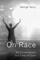 On Race: 34 Conversations in a Time of Crisis