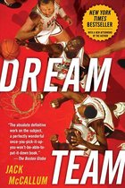 Dream Team: How Michael, Magic, Larry, Charles, and the Greatest Team of All Time Conquered the World and Changed the Game of Basketball