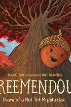 Treemendous: Diary of a Not Yet Mighty Oak