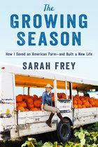 Growing Season: How I Built a New Life--And Saved an American Farm
