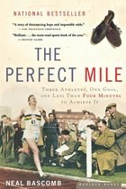 Perfect Mile: Three Athletes, One Goal, and Less Than Four Minutes to Achieve It