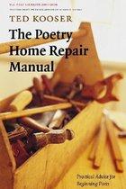Poetry Home Repair Manual: Practical Advice for Beginning Poets