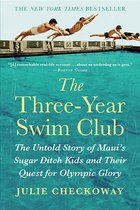 Three-Year Swim Club: The Untold Story of Maui's Sugar Ditch Kids and Their Quest for Olympic Glory