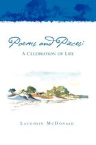 Poems and Pieces: A Celebration of Life: A Celebration of Life