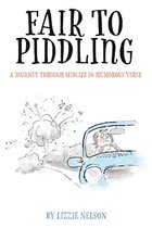 Fair to Piddling: A Journey Through Midlife in Humorous Verse