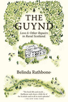 Guynd: Love & Other Repairs in Rural Scotland