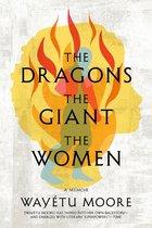 Dragons, the Giant, the Women: A Memoir