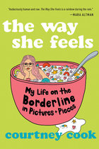 Way She Feels: My Life on the Borderline in Pictures and Pieces