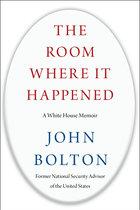 Room Where It Happened: A White House Memoir